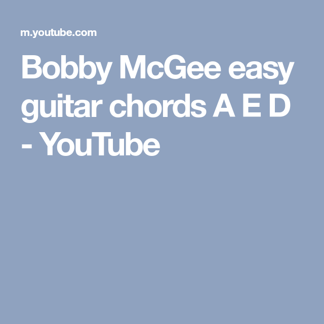 Bobby McGee easy guitar chords A E D - YouTube | Guitar | Pinterest ...
