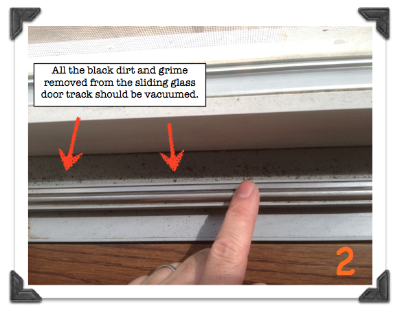 Vacuum All The Dirt And Grime Removed From The Sliding Glass Door Track Instructions For Cleaning To Sliding Glass Door Glass Door Sliding Glass Doors Patio