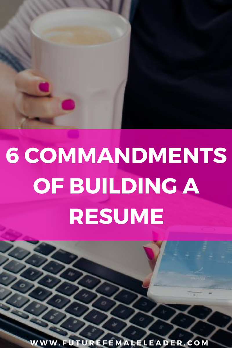 resume tips 6 Commandments Of Building A