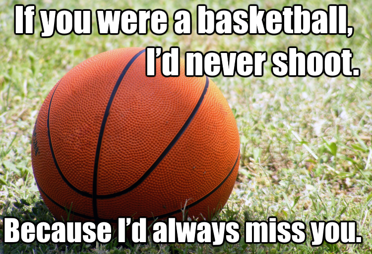 Basketball Pick Up Line Png 750 513 Corny Pick Up Lines Valentines Pick Up Lines Cringy Pick Up Lines