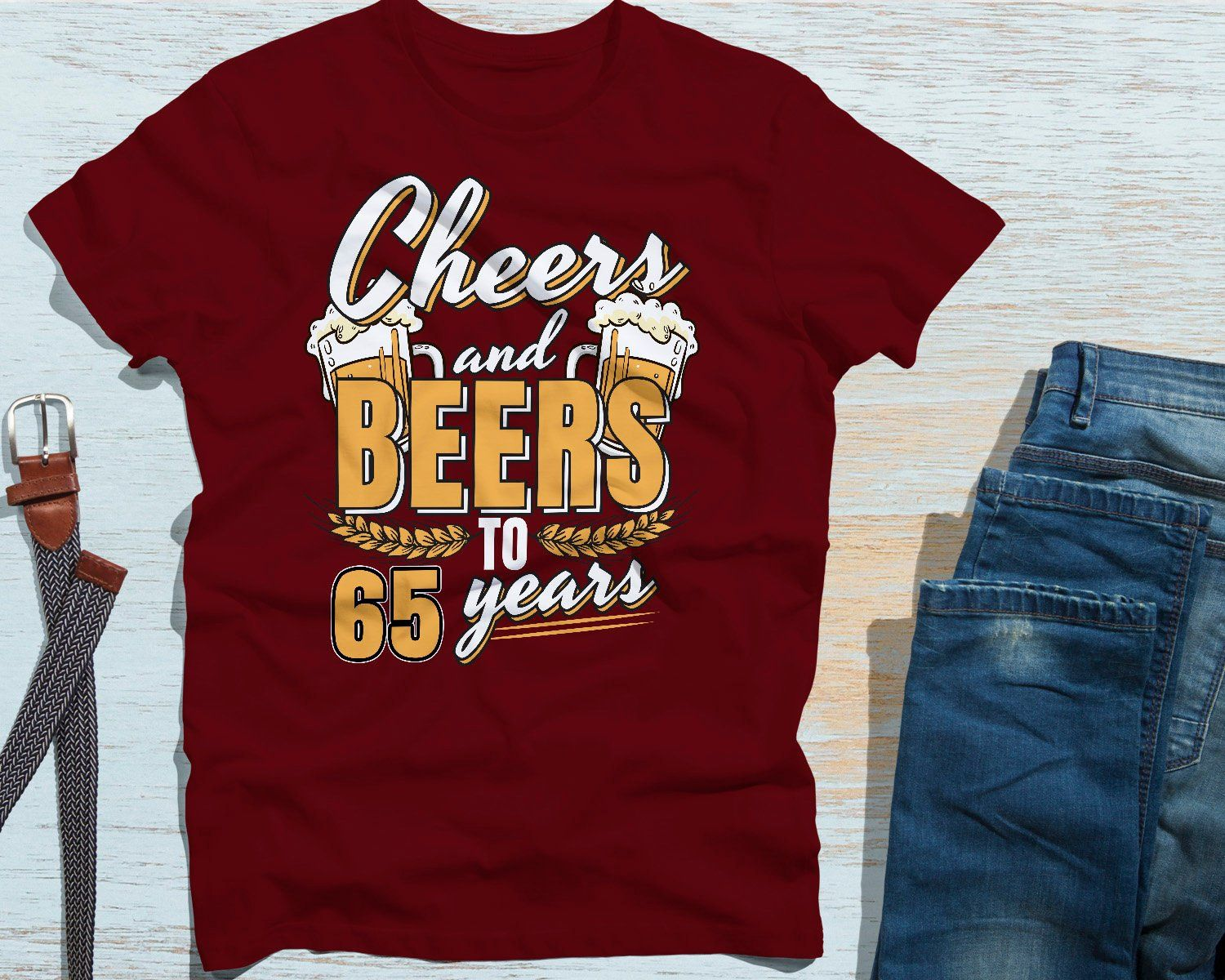 65th Birthday Shirt Cheers And Beers To 65 Years Funny Personalised TShirt For Somebody Turning Old Free Shipping By WowTeez On Etsy