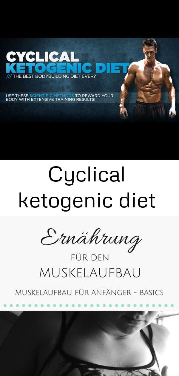 Cyclical Ketogenic Diet: The Best Ever Bodybuilding Diet. For when I am working out daily, maybe? #p...