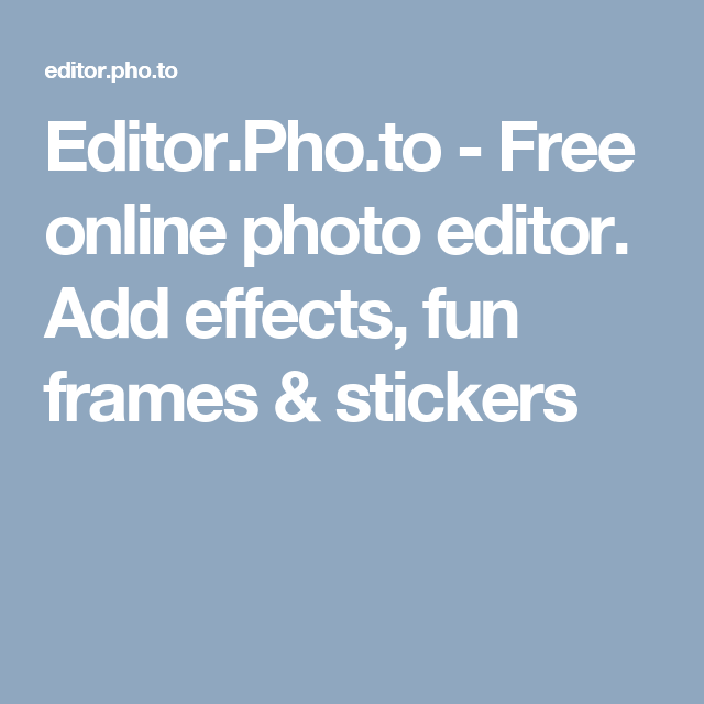 Editor.Pho.to - Free online photo editor. Add effects, fun frames ...