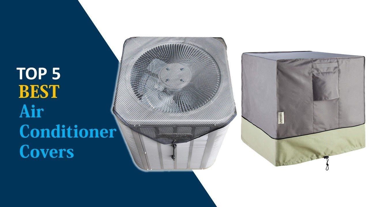 Air Conditioner Covers 5 Best Air Conditioner Covers
