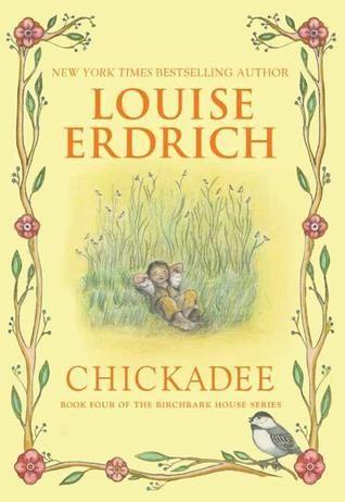 chickadee by louise erdrich the fourth book in the award winning rh pinterest de