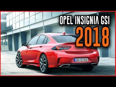 2018 Opel Insignia Gsi Interior Exterior Performance Review