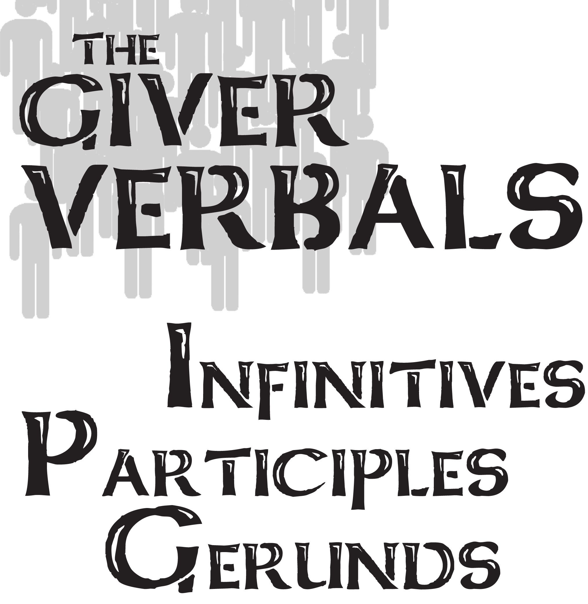 The Giver Verbals Infinitives Participles Gerunds