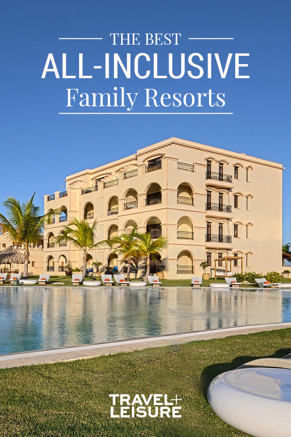 The Best All Inclusive Family Resorts