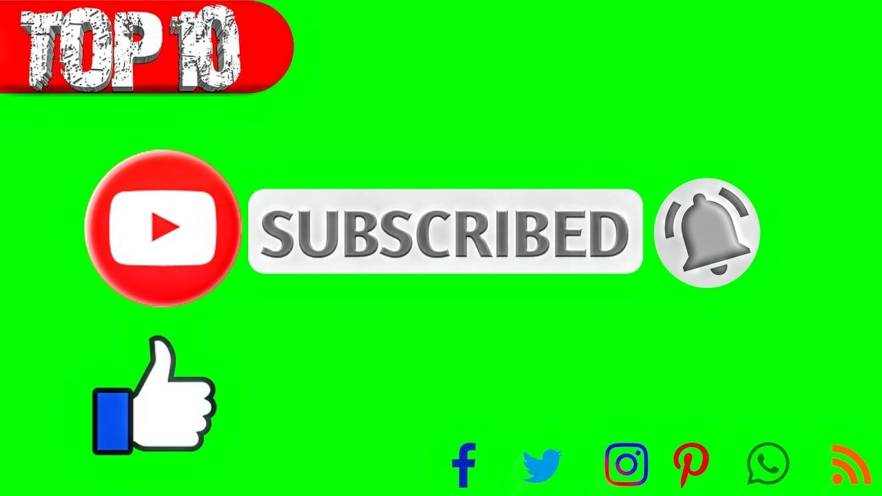 Top 10 Green Screen Animated Subscribe And Like Button With Sound