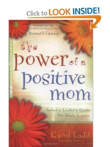 Amazon.com: The Power of a Positive Mom: Revised Edition (9781416551218): Karol Ladd: Books