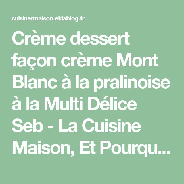 Crème dessert façon crème Mont Blanc à la pralinoise à la Multi Délice Seb