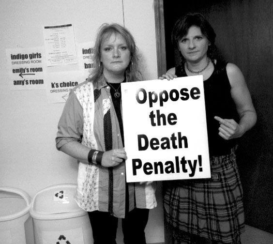 Indigo Girls.  Google Image Result for http://www.langleycreations.com/photo/deathpenalty/i-oppose/indigogirls.jpg