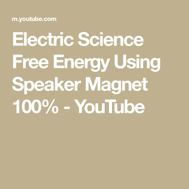 Electric Science Free Energy Using Speaker Magnet 100