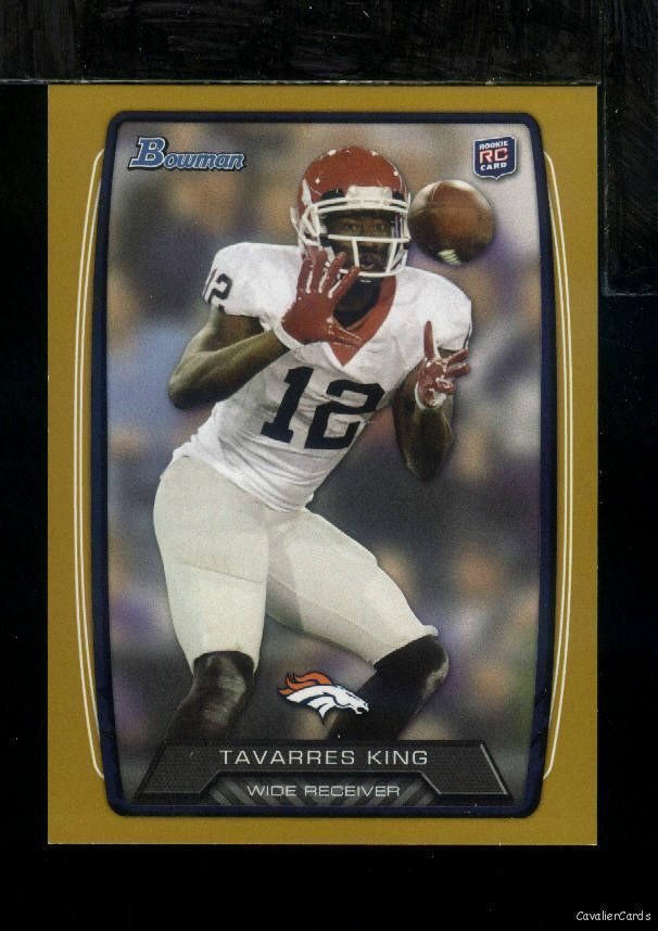 2013 Bowman TAVARRES KING # 134 Gold Border # 9/399 Rookie Broncos