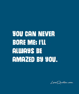 Love Quotes Amazed By You Love Quotes Be Yourself Quotes