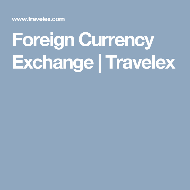 Foreign Currency Exchange | Travelex | London Vacation