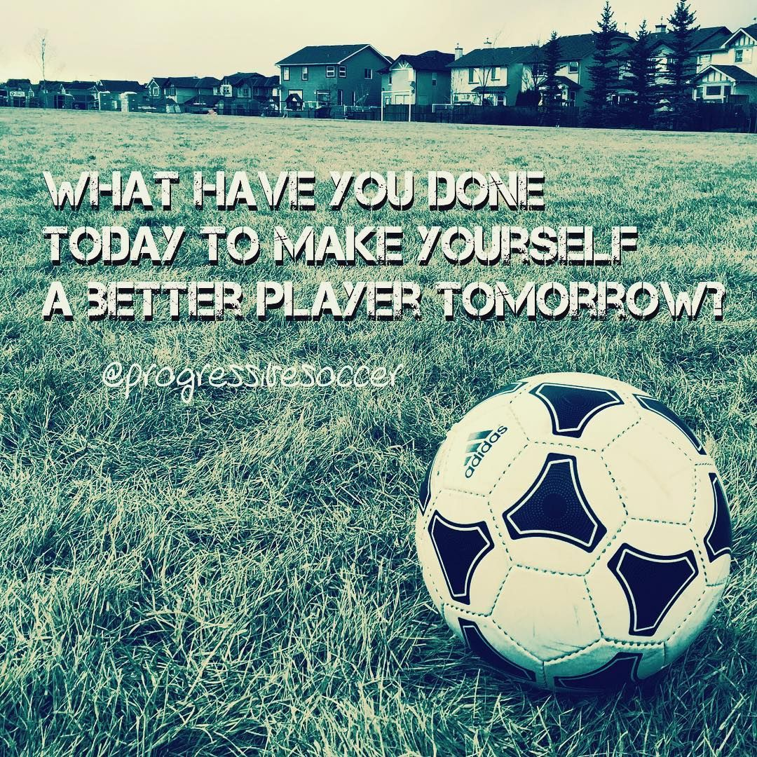 One Question You Should Ask Yourself Everyday Soccer Soccer Inspiration Soccer Motivation
