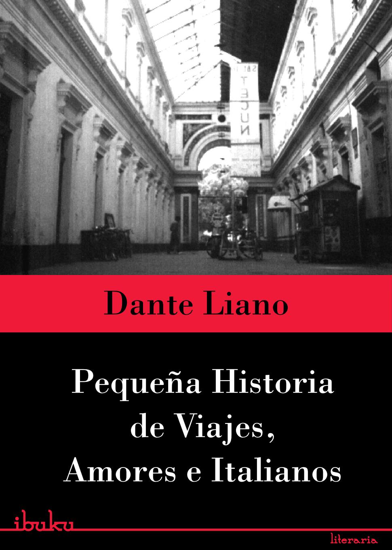 Pequeña historia de viajes, amores e italianos #DanteLiano #Libros #Literatura #ebook #cover #Guatemala #Italia