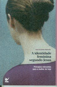 A Identidade Feminina Segundo Jesus Principios Relevantes Para A