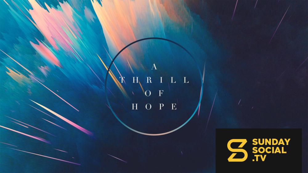 A Thrill Of Hope Sunday Social Social Tv Hope Font Thrill