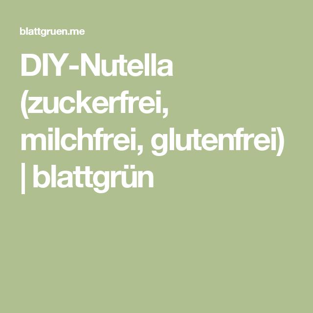 DIY-Nutella (zuckerfrei, milchfrei, glutenfrei) | blattgrün