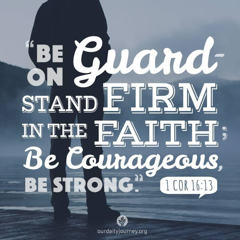 Stand Firm Designs : Be on guard —stand firm in the faith courageous