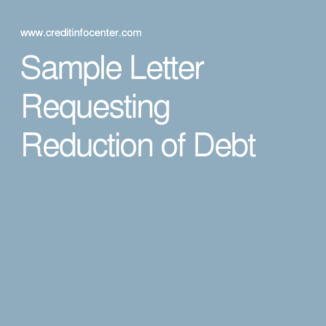 Sample Letter Requesting Reduction Of Debt  Finances