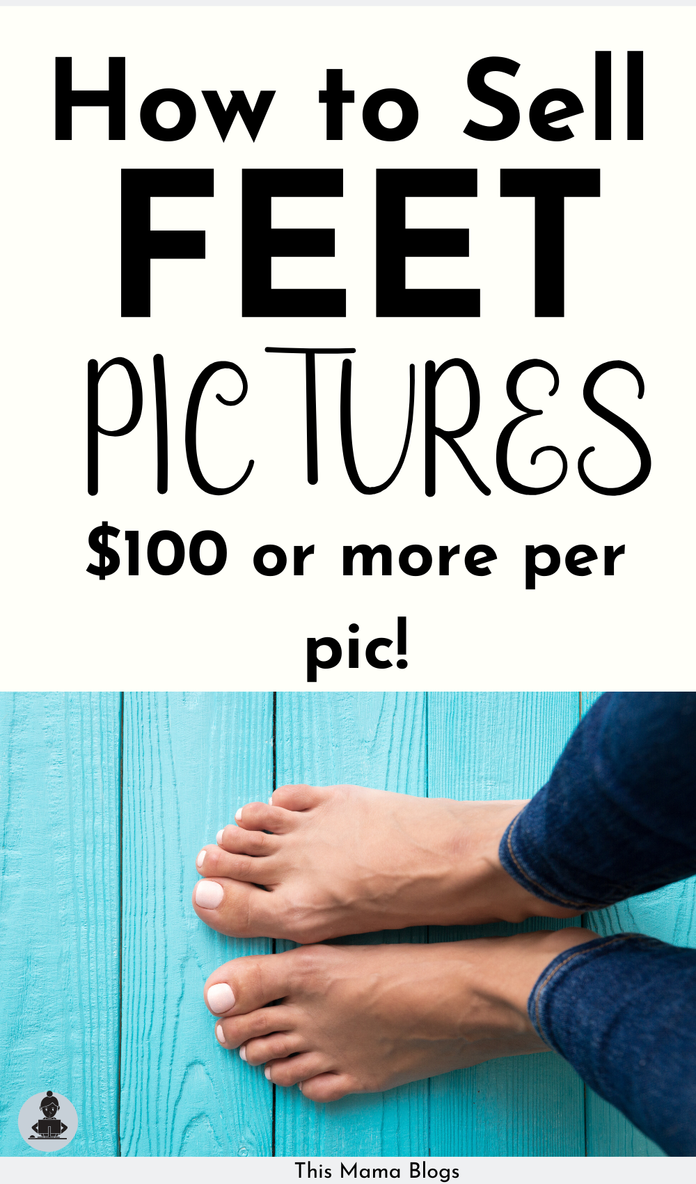 How To Make Money With Pictures Of Your Feet
