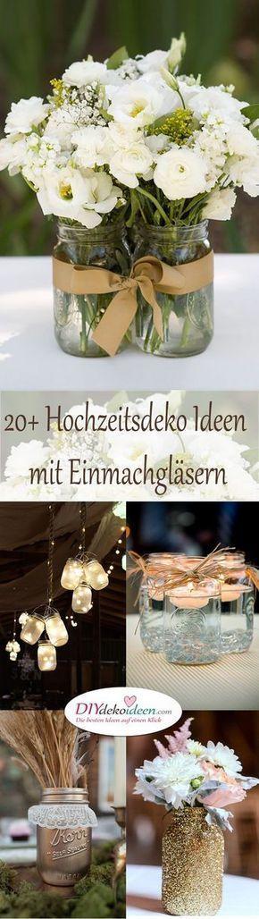 20+ Ideen für Hochzeitsdeko mit Einmachgläsern #tischeindecken
