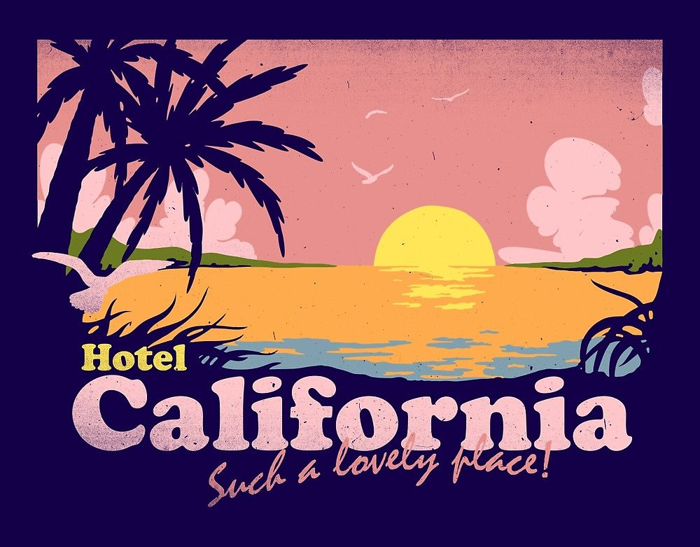 Welcome To The Hotel California Such A Lovely Place Such A Lovely Face Eagles Hotel Californi Hotel California California Illustration California Poster