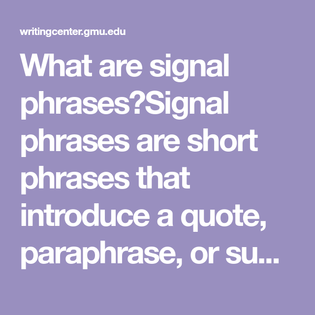 What Are Signal Phrase Short That Introduce A Quote Paraphrase Or Summary They To Reader Quotes How Begining Of
