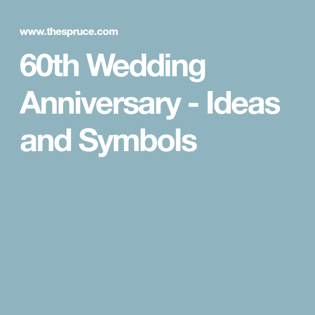 How To Celebrate Your 60th Wedding Anniversary 60 Wedding