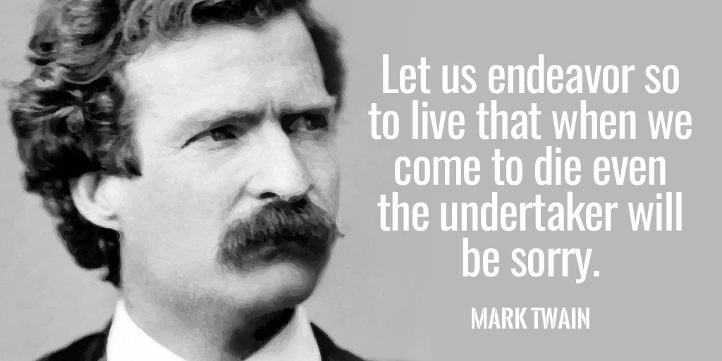 #SMM Let us endeavor so to live that when we come to die even the undertaker…