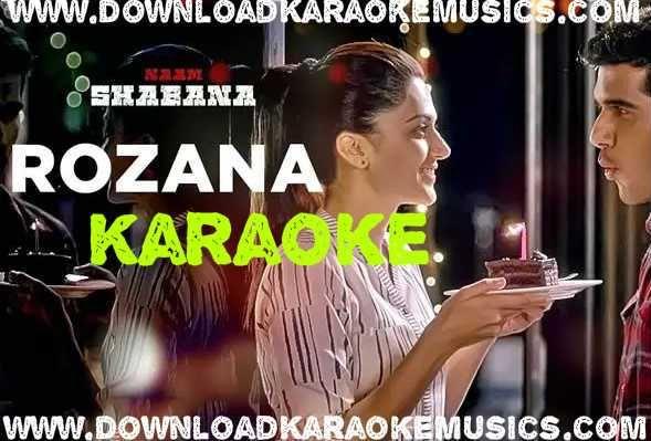 Rozana Naam Shabana Song Karaoke Download Original Quality Shreya Ghoshal Http Www Downloadkaraokemusics Com Rozana Naam Shabana S Karaoke Songs Singing