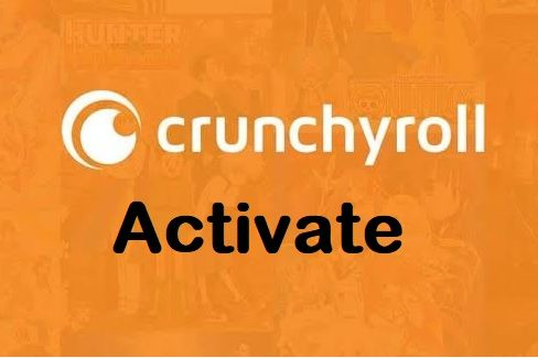 www.crunchyroll/activate Activate Crunchyroll Channel on