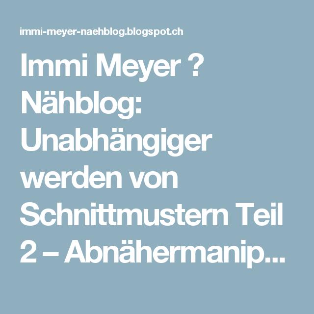 Immi Meyer ⌂ Nähblog: Unabhängiger werden von Schnittmustern Teil 2 – Abnähermanipulation