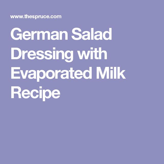 German Salad Dressing With Evaporated Milk Recipe Milk Recipes German Salads Salad Dressing