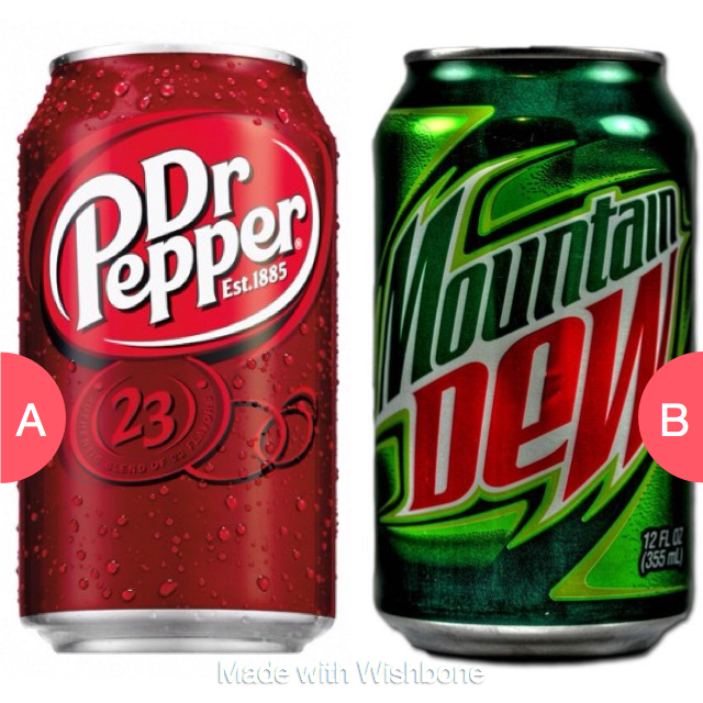 dr pepper or mountain dew click here to vote http