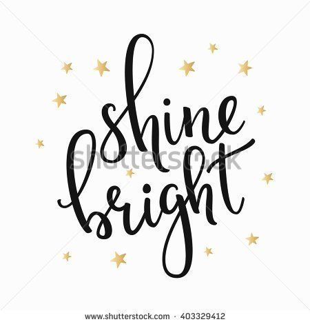 Shine Bright Quote Lettering Calligraphy Inspiration