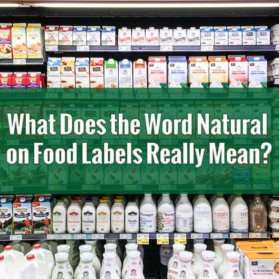 Grocery Words Custom Ever Wonder What The Word Natural Really Means On A Food Label .