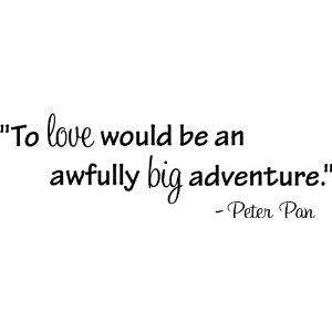 To Love Would Be An Awfully Big Adventure Peter Pan Wall Art Wall