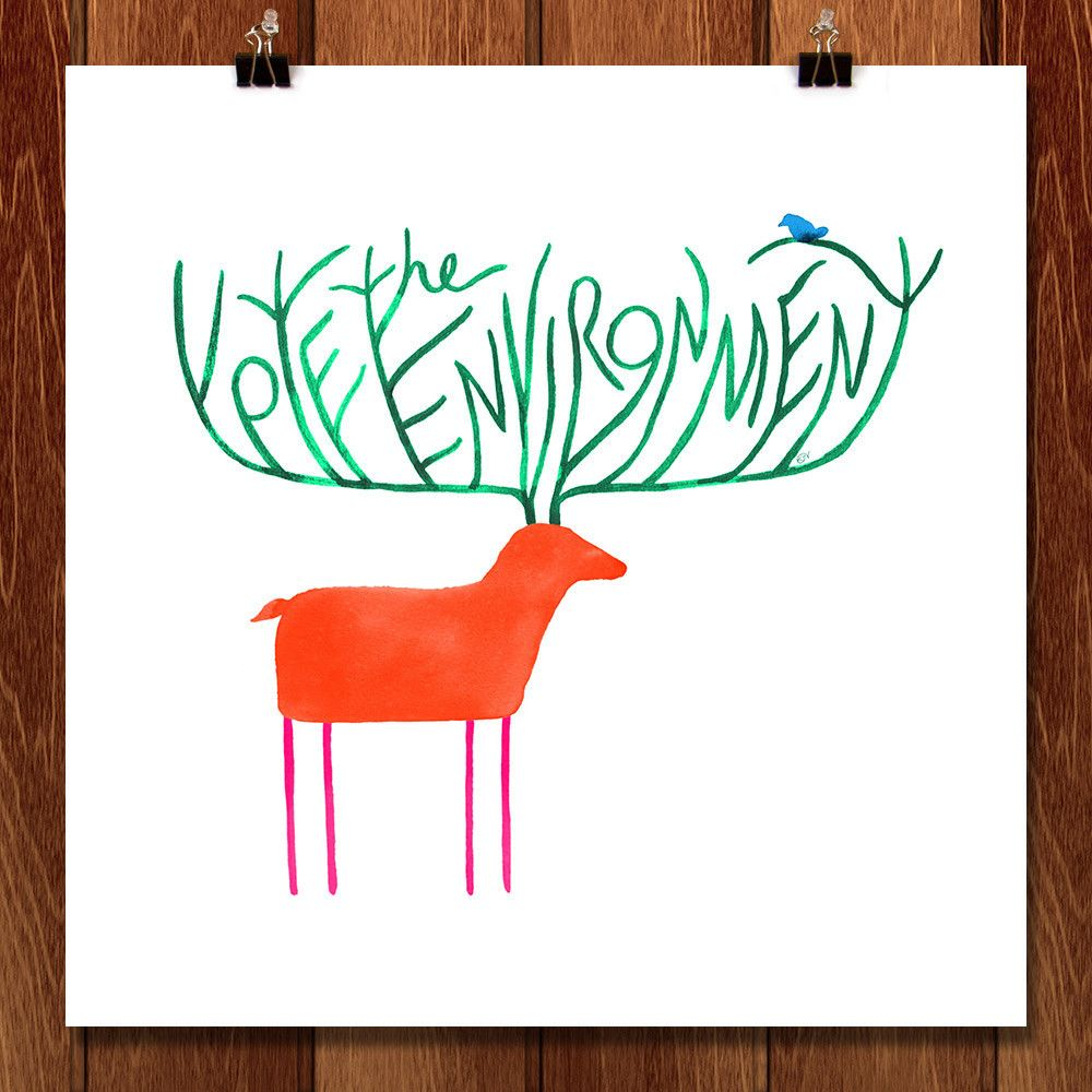 My Deer, Please Vote the Environment by Katie Vernon