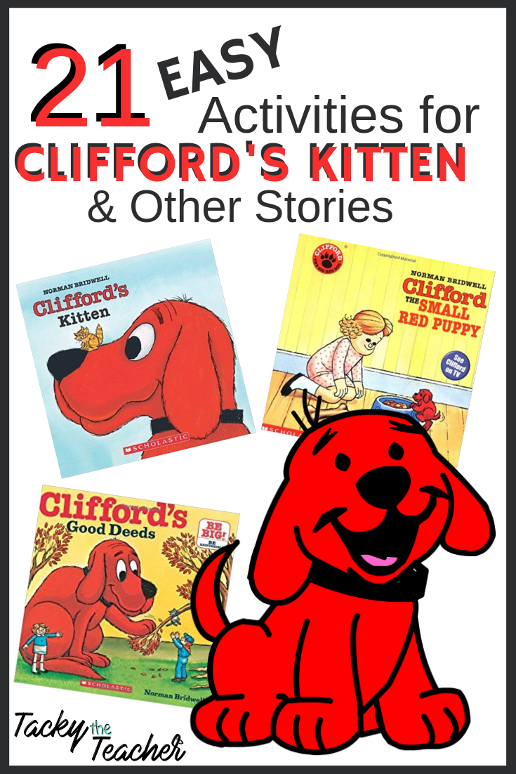 21 Easy Activities For Clifford S Kitten Other Stories Tacky The Teacher Easy Activities Literacy Center Activity Guided Reading Strategies