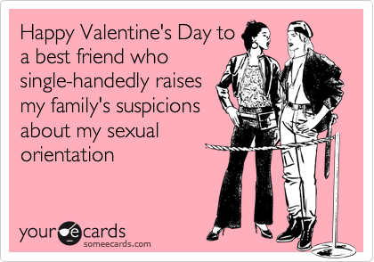 Happy Valentines Day to a best friend who singlehandedly raises – Funny Best Friend Valentines Day Cards