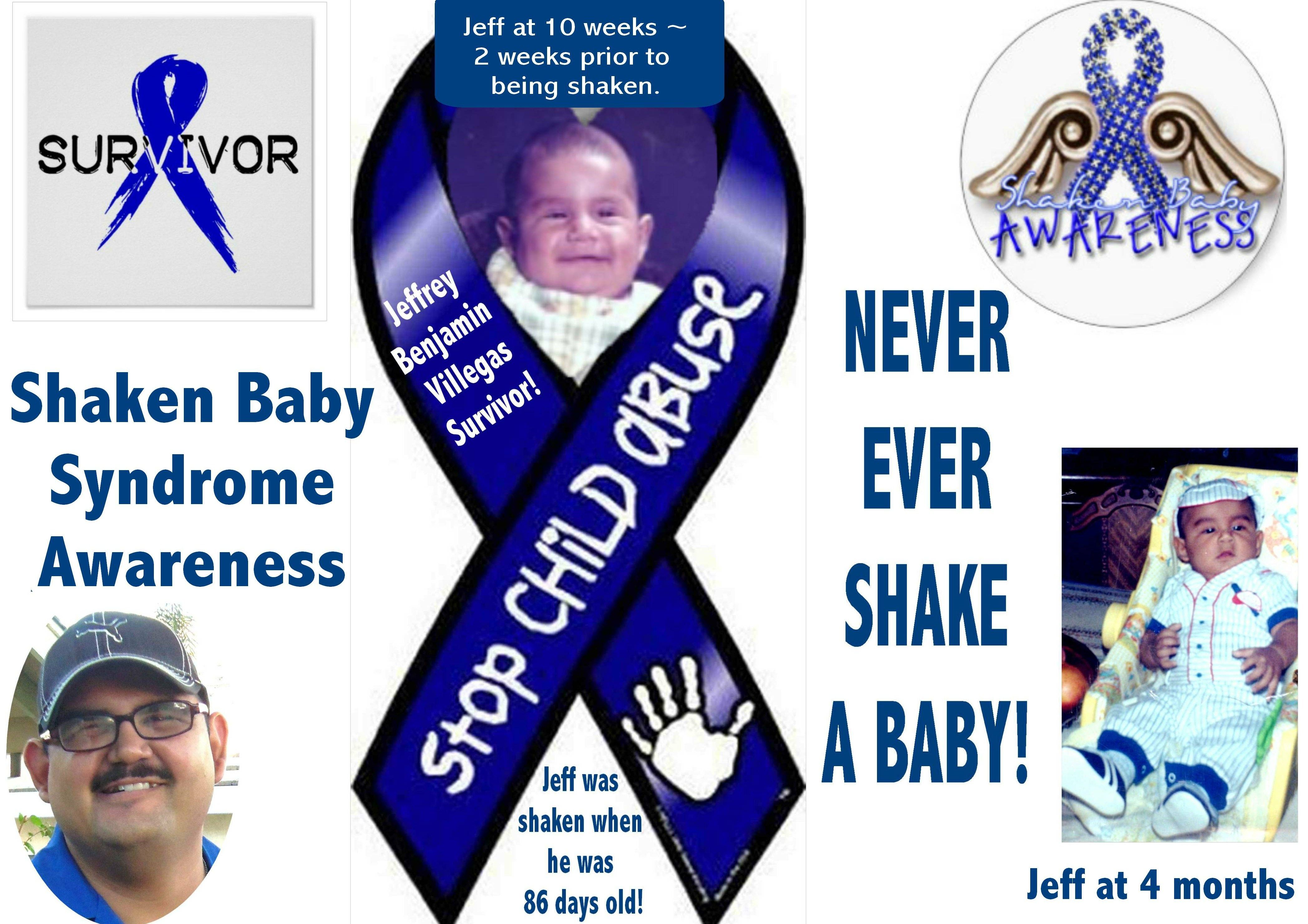 My son was shaken by his father at 12 weeks of age.  It left him with devastating and irreparable brain damage.  He is now almost 29 years old and suffered a second traumatic brain injury when he was 11.