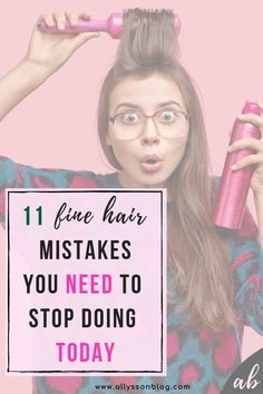 11 Fine Hair Mistakes You NEED to Stop Doing TODAY - AllyssonBlog