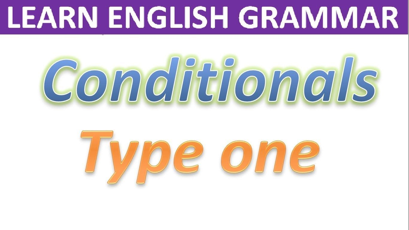 Learn Conditional Sentences Type One English Grammar Learn