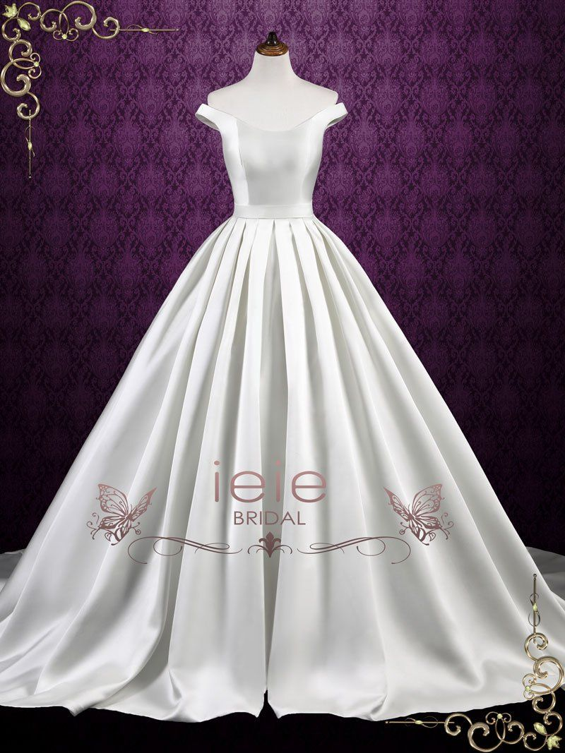 Styles of wedding dresses  Simple Elegant Satin Ball Gown Wedding Dress with Off Shoulder