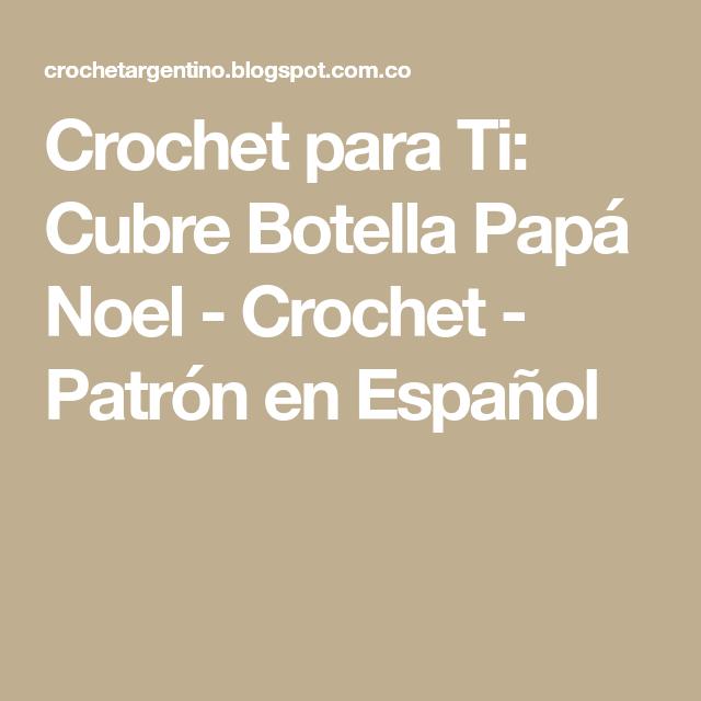 Crochet para Ti: Cubre Botella Papá Noel - Crochet - Patrón en ...