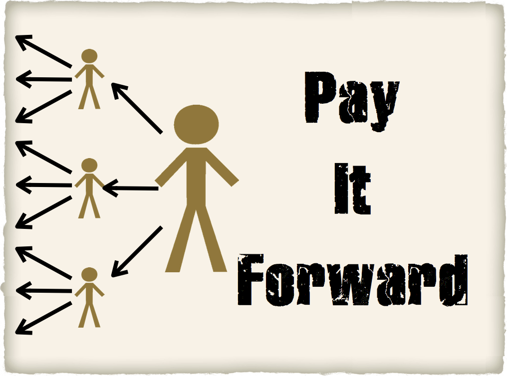 Pay It Forward Quotes Pay It Forward Quotes  Do You Pay It Forward   Pay It Forward .